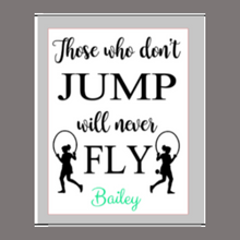 Load image into Gallery viewer, 12x16 inch wood sign Those who don't jump will never fly. Personalized