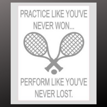 Load image into Gallery viewer, 12x16 inch wood sign practice like you've never won perform like you've never lost.