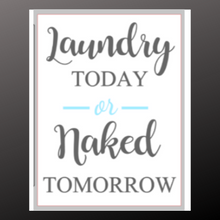 Load image into Gallery viewer, 12x16 inch wood sign Laundry Today or Naked Tomorrow