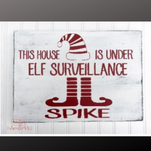 Load image into Gallery viewer, 12x16 inch wood sign this house is under elf surveillance personalized