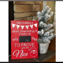 Load image into Gallery viewer, 12x16 inch wood sign He's making a list and checking it twice.