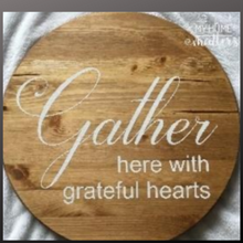 Load image into Gallery viewer, 18 inch round sign kit and stenciln- gather here with grateful hearts