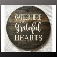 Load image into Gallery viewer, 18 inch round sign kit and stencil - gather here with grateful hearts