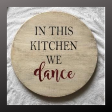 Load image into Gallery viewer, 18 inch round sign kit and stencil - in this kitchen we dance