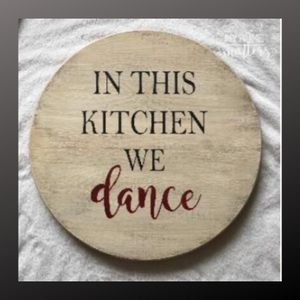 18 inch round sign kit and stencil - in this kitchen we dance