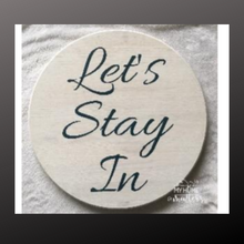 Load image into Gallery viewer, 18 inch round sign kit and stencil - let's stay in