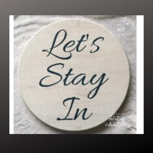 18 inch round sign kit and stencil - let's stay in