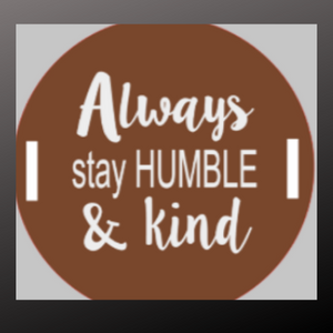 18 inch round tray kit and stencil - always stay humble and kind