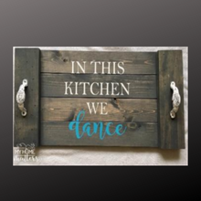 Load image into Gallery viewer, 14x24 planked tray with in this kitchen we dance