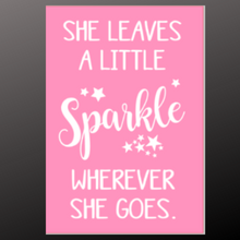Load image into Gallery viewer, 12x16 inch wood sign She leave a little sparkle wherever she goes.