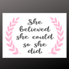 Load image into Gallery viewer, 12x16 inch wood sign She believed she coud so she did.