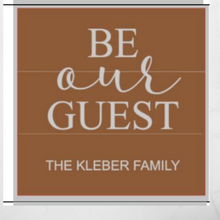Load image into Gallery viewer, 12x12 inch wood sign Be Our Guest with family name