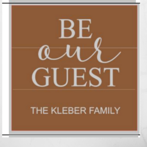 12x12 inch wood sign Be Our Guest with family name