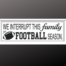 Load image into Gallery viewer, 8x24 inch sign football