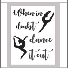 Load image into Gallery viewer, 12x16 inch wood sign When in doubt dance it out.