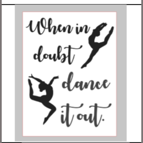 12x16 inch wood sign When in doubt dance it out.
