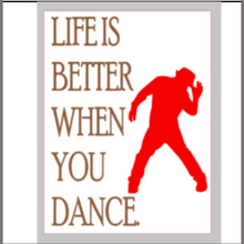 Load image into Gallery viewer, 12x16 inch wood sign Life is better when you dance.