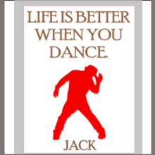Load image into Gallery viewer, 12x16 inch wood sign life is better you dance personalized
