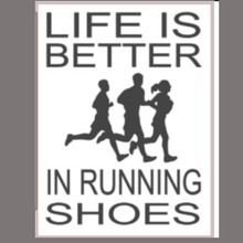 Load image into Gallery viewer, 12x16 inch wood sign Life is better in running shoes.