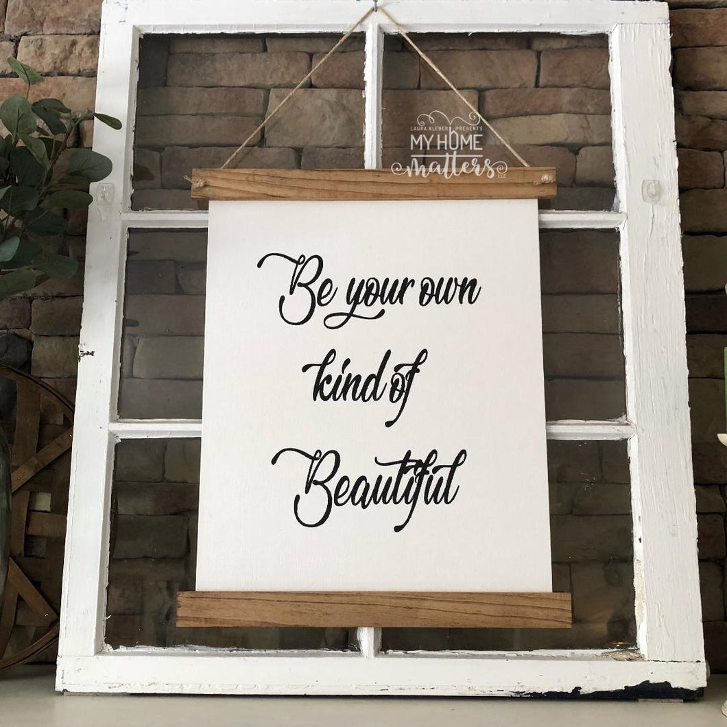 Be Your Own Kind of Beautiful Hanging Canvas