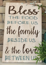 Load image into Gallery viewer, 12x16 inch wood sign Bless the food before us and the family besides us.