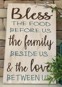12x16 inch wood sign Bless the food before us and the family besides us.
