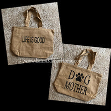 Load image into Gallery viewer, Burlap Tote Bag - Dog Mother/Life is Good