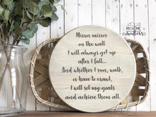 Load image into Gallery viewer, Mirror Mirror on the Wall Sign | 15-inch Round Sign | Wooden Sign | Custom Sign | Goals Sign | Rustic Sign | Inspirational Sign