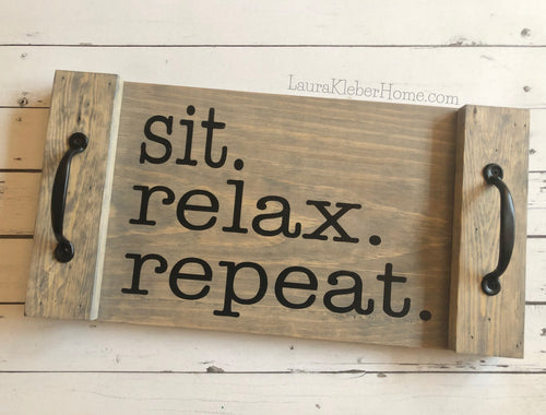 10x18 Tray - Sit Relax Repeat