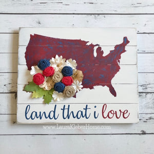 Land That I Love Sign Kit