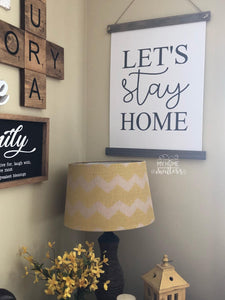 Let's Stay Home Hanging Canvas