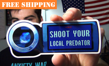 "Load image into Gallery viewer, ""SHOOT YOUR LOCAL PREDATOR"" Sticker"