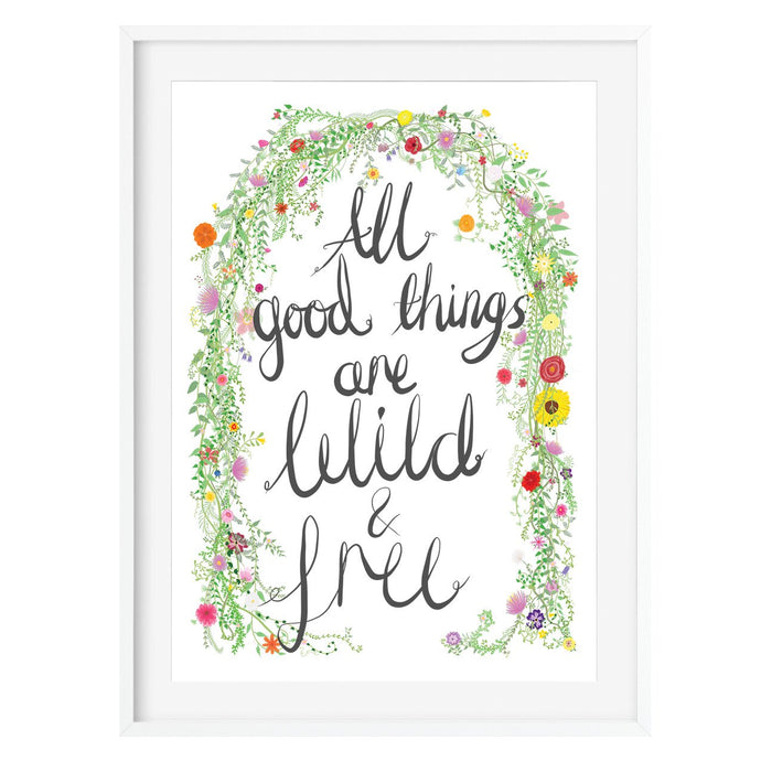 All Good Things Are Wild And Free Print - Poppins & Co.