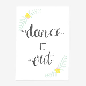 Dance It Out Print