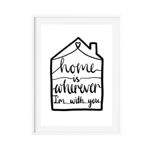 Home Is Wherever I'm With You - Art Print - Poppins & Co.