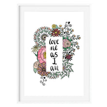 Love Me As I Am Positivity Art Print - Poppins & Co.