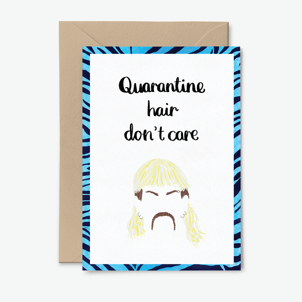 Quarantine Hair Don't Care Tiger King Themed Quarantine Card by Poppins & Co.