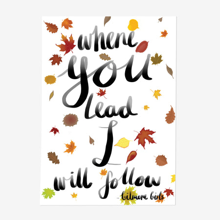 Gilmore Girls 'Where You Lead I Will Follow' Quote Illustration