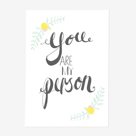 You Are My Person Art Print