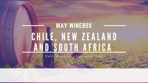 Wines from Chile, New Zealand and South Africa delivered to your doorstep - May Winebox.