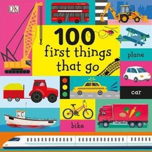 100 First Things That Go - Board Book