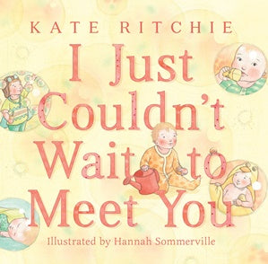 I Just Couldn't Wait to Meet You - Board Book
