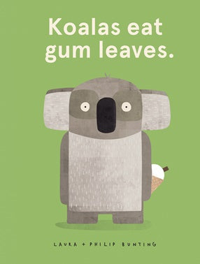 Koalas Eat Gum Leaves - Hardback