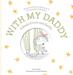 With My Daddy: A Book of Love and Family - Hardcover