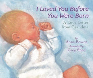 I Loved You Before You Were Born: A Love Letter From Grandma - Board Book