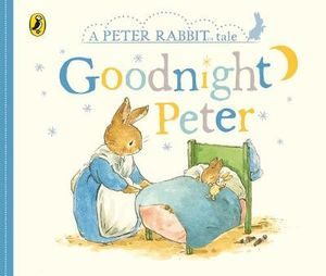 A Peter Rabbit Tale - Goodnight Peter - Board Book