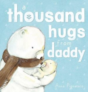 A Thousand Hugs from Daddy - Hardcover