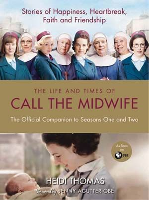 Call The Midwife: Companion Book