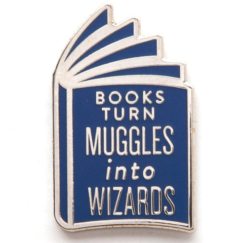 Books Turn Muggles Into Wizards Pin