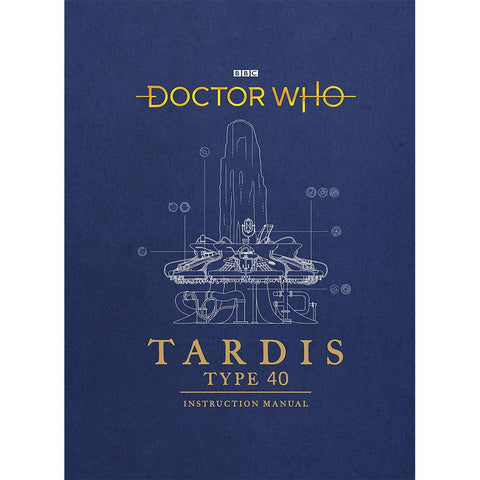Doctor Who: Tardis Type Forty Instruction Manual